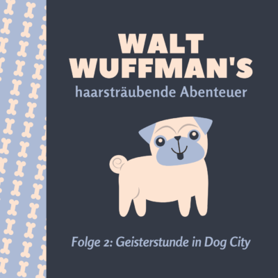Walt Wuffman's haarsträubende Abenteuer (02) – Geisterstunde in Dog City