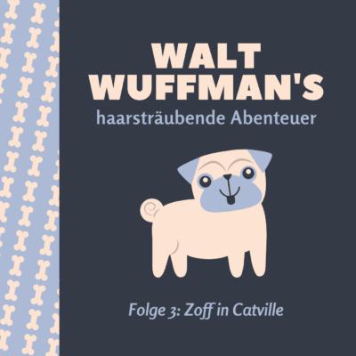 Walt Wuffman's haarsträubende Abenteuer (03) – Zoff in Catville