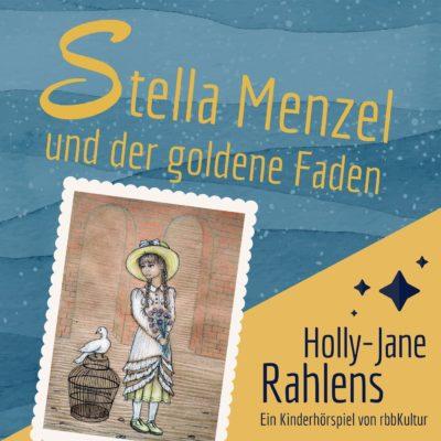 Holly-Jane Rahlens – Stella Menzel und der goldene Faden