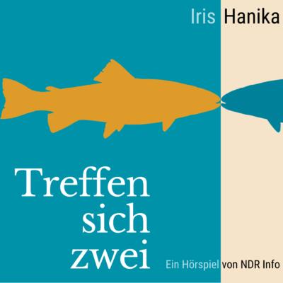 Iris Hanika – Treffen sich zwei