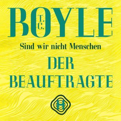 T.C. Boyle – Der Beauftragte