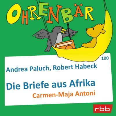 Andrea Paluch und Robert Habeck – Die Briefe aus Afrika | Ohrenbär