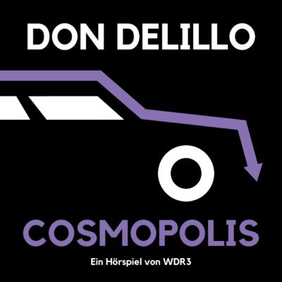 Don DeLillo – Cosmopolis | WDR3 Hörspiel