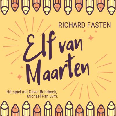 Richard Fasten – Elf van Maarten