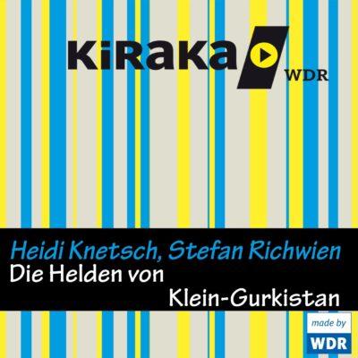Heidi Knetsch & Stefan Richwien – Die Helden von Klein-Gurkistan | KiRaKa Hörspiel