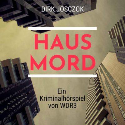Dirk Josczok – Hausmord   WDR3 Krimi