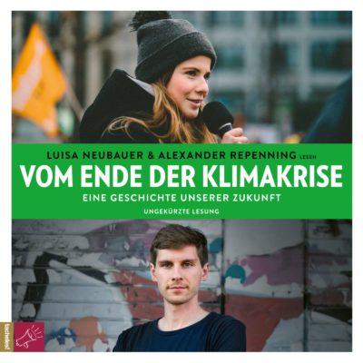 Luisa Neubauer & Alexander Repenning – Vom Ende der Klimakrise
