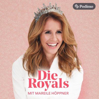 Die Royals – Der Podcast mit Mareile Höppner