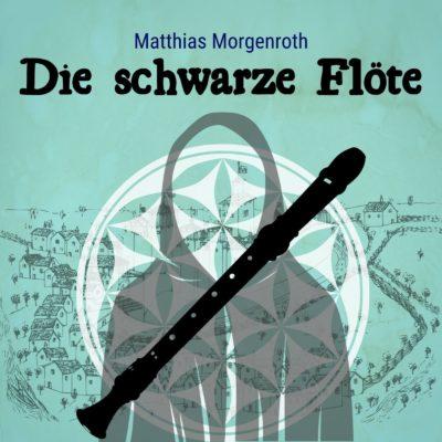 Matthias Morgenroth – Die schwarze Flöte | Do Re Mikro Hörbuch