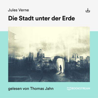 Jules Verne – Die Stadt unter der Erde
