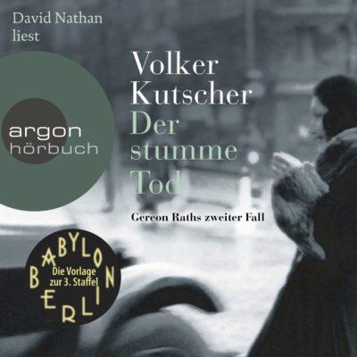 Volker Kutscher: Der stumme Tod – Gereon Raths zweiter Fall