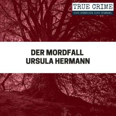 Der Mordfall Ursula Herrmann | TRUE CRIME