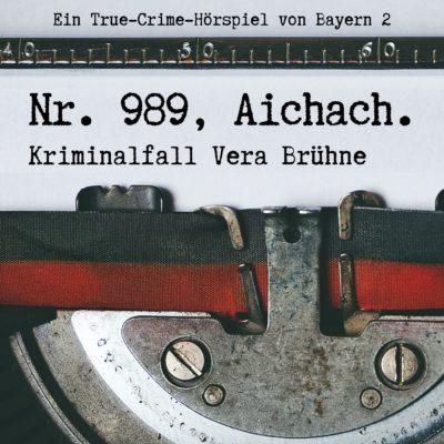 Nr. 989, Aichach. Kriminalfall Vera Brühne