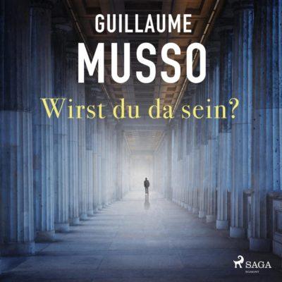 Guillaume Musso – Wirst du da sein?