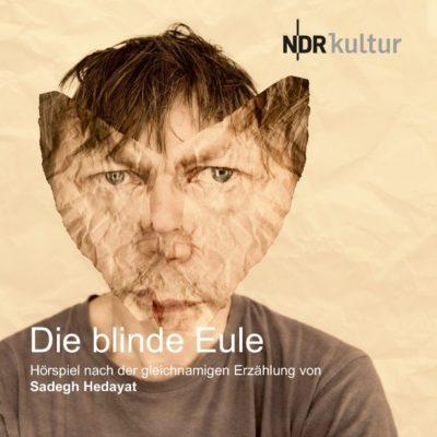 Sadegh Hedayat – Die blinde Eule | NDR Hörspiel