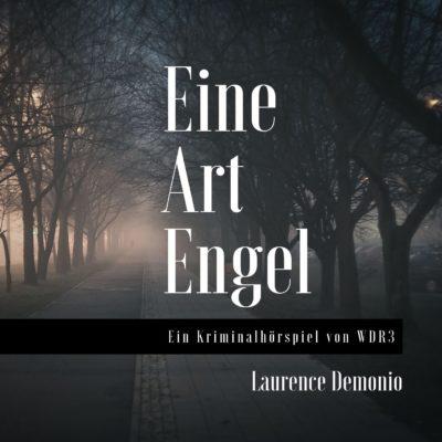 Laurence Demonio – Eine Art Engel | WDR3 Krimi