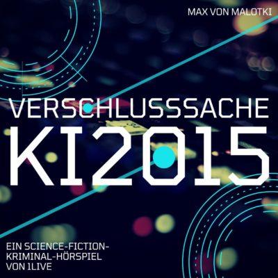 Max von Malotki – Verschlusssache KI2015 | 1LIVE Krimi
