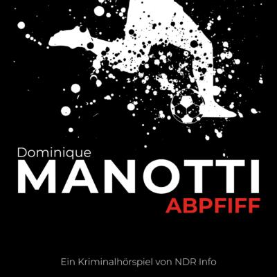 Dominique Manotti – Abpfiff   NDR Krimi