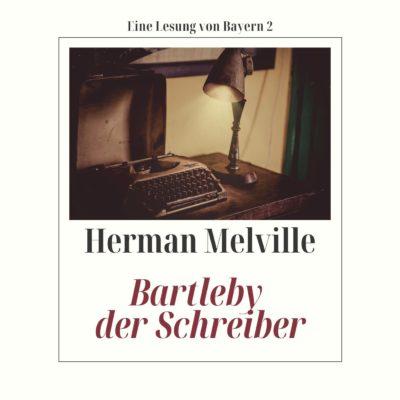 Herman Melville – Bartleby der Schreiber | Bayern 2 Lesung