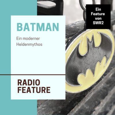 Batman – Ein moderner Heldenmythos | SWR2 Feature