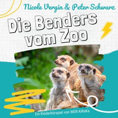 Nicole Vergin & Peter Schwarz – Die Benders aus dem Zoo | KiRaKa Hörspiel