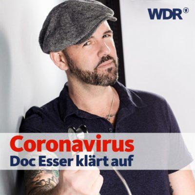 Coronavirus: Doc Esser klärt auf – Der Podcast