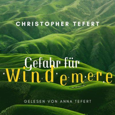 Christopher Tefert – Gefahr für Windemere