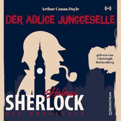 Sherlock Holmes Klassiker (10) – Der adlige Junggeselle