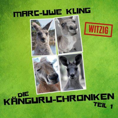 Marc-Uwe Kling: Die Känguru-Chroniken – Teil 1