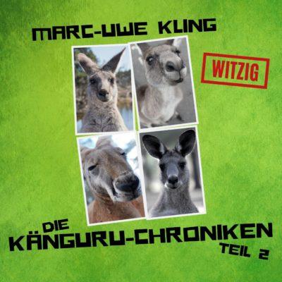 Marc-Uwe Kling: Die Känguru-Chroniken – Teil 2