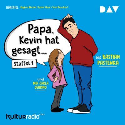 Papa, Kevin hat gesagt… – Staffel 1