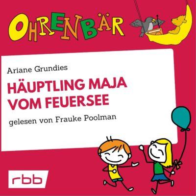 Ariane Grundies – Häuptling Maja vom Feuersee | Ohrenbär