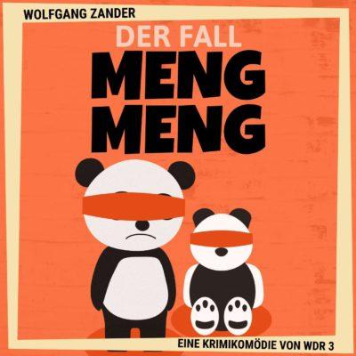 Wolfgang Zander – Der Fall Meng Meng | WDR 3 Krimikomödie