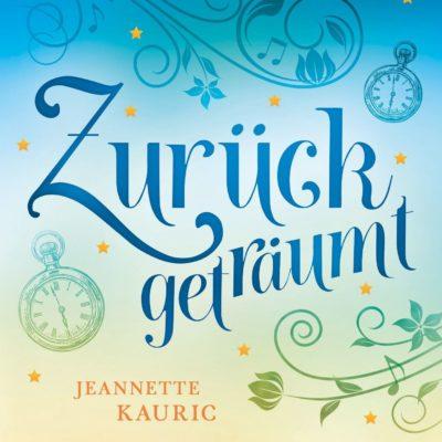 Jeannette Kauric – Zurückgeträumt