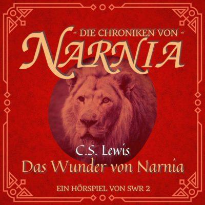 C.S. Lewis – Das Wunder von Narnia