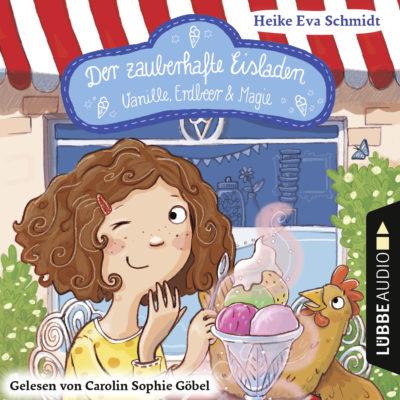 Der zauberhafte Eisladen (01) – Vanille, Erdbeer und Magie