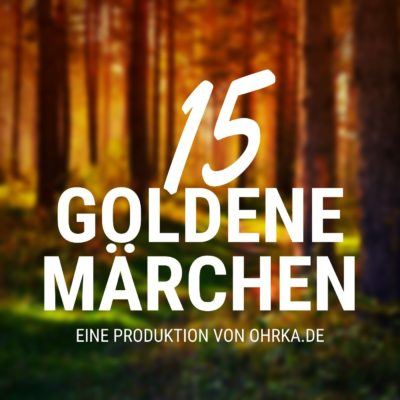 Grimm, Andersen & Co. – 15 Goldene Märchen