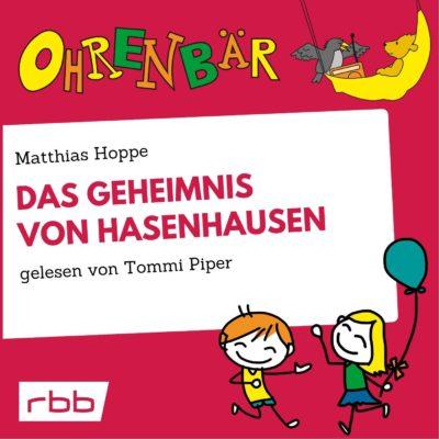Matthias Hoppe – Das Geheimnis von Hasenhausen | Ohrenbär