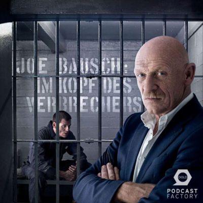 Im Kopf des Verbrechers | True-Crime-Podcast mit Joe Bausch