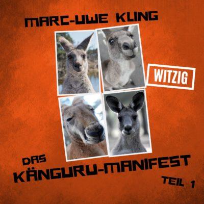 Marc-Uwe Kling: Das Känguru-Manifest – Teil 1