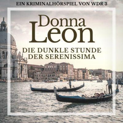 Donna Leon: Die dunkle Stunde der Serenissima – Commissario Brunetti ermittelt