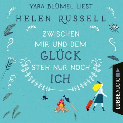 Helen Russell – Zwischen mir und dem Glück steh nur noch ich