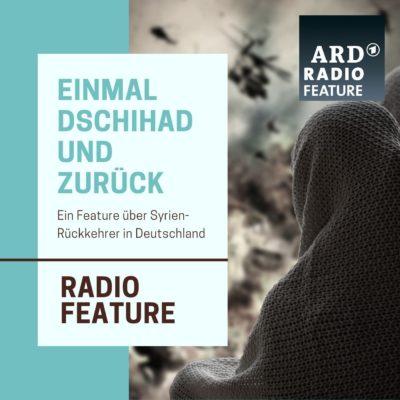 ARD radiofeature: Einmal Dschihad und zurück