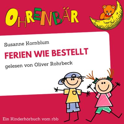 Susanne Kornblum – Ferien wie bestellt | Ohrenbär