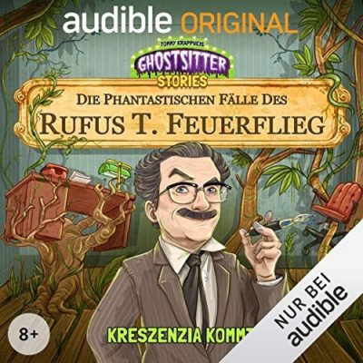 Die phantastischen Fälle des Rufus T. Feuerflieg (01) – Kreszenzia kommt