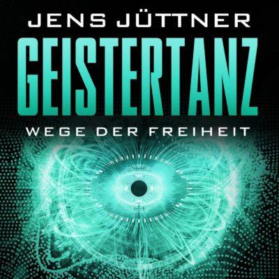 Jens Jüttner: Geistertanz – Wege der Freiheit