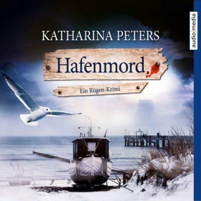 Katharina Peters: Hafenmord – Ein Rügen-Krimi
