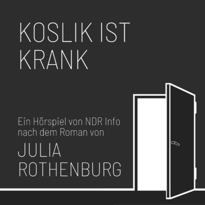 Juliane Rothenburg – Koslik ist krank | NDR Hörspiel