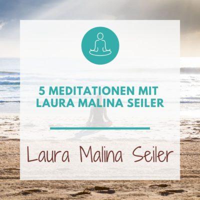 5 Meditationen mit Laura Malina Seiler