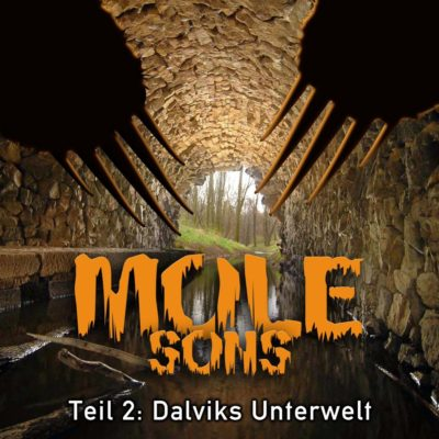 MOLE Sons (3.2) – Dalviks Unterwelt
